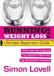 Running For Weight Loss - Ultimate Beginners Running Guide - Lose weight and run your first 5k with ease