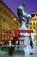 J.I.M. Stewart: The Bridge at Arta