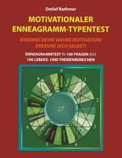 Motivationaler Enneagramm-Typentest - Enneagrammtest in 100 Fragen aus 100 Lebens- und Themenbereichen