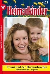 Heimatkinder 21 – Heimatroman - Franzi und der Herzensbrecher