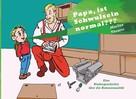Marlies Theurer: Papa, ist Schwulsein normal???