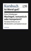 Peter Felixberger: Machtgeil, romantisch oder kompetent?