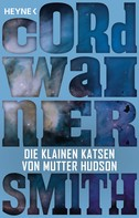 Cordwainer Smith: Die klainen Katsen von Mutter Hudson ★★★★