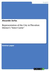 "Representation of the City in Theodore Dreiser's ""Sister Carrie"""