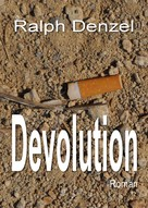 Ralph Denzel: Devolution