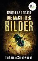 Renate Kampmann: Die Macht der Bilder: Ein Leonie-Simon-Roman - Band 1 ★★★★
