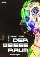 Thomas Ziegler: DER WEISSE RAUM
