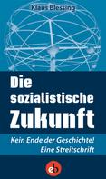 Klaus Blessing: Die sozialistische Zukunft ★★★