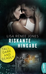 Riskante Hingabe - Tall, Dark and Deadly