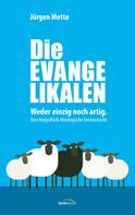 Jürgen Mette: Die Evangelikalen ★★★★★
