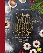 Die besten Weihnachtskekse - 111 himmlische Rezepte