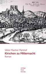 Kirschen zu Mitternacht: Historischer Roman