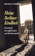 Barbara Schilling: Meine Berliner Kindheit - Brennzholz, Kartoffelschalen und Bombennächte ★★★★★