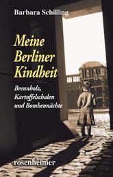 Meine Berliner Kindheit - Brennzholz, Kartoffelschalen und Bombennächte