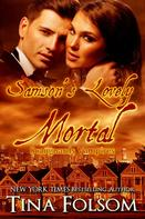 Tina Folsom: Samson's Lovely Mortal (Scanguards Vampires #1) ★★★★★