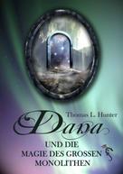 Thomas L. Hunter: Dana und die Magie des großen Monolithen ★★★★