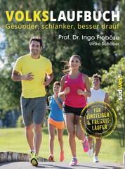 Volkslaufbuch - Gesünder, schlanker, besser drauf. Für Einsteiger und Freizeitläufer