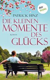 Die kleinen Momente des Glücks - Roman
