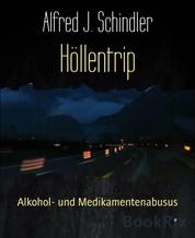Höllentrip - Alkohol- und Medikamentenabusus