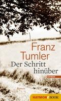 Franz Tumler: Der Schritt hinüber
