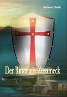 Andreas Herch: Der Ritter aus Zusameck