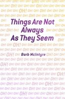 Barb McIntyre: Things Are Not Always As They Seem