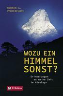 Norman G. Dyhrenfurth: Wozu ein Himmel sonst?