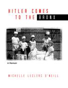Leclaire Michelle O'Neill: Hitler Comes to the Bronx