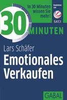 Lars Schäfer: 30 Minuten Emotionales Verkaufen ★★★★