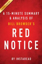 Red Notice by Bill Browder | A 15-minute Summary & Analysis - A True Story of High Finance, Murder, and One Man's Fight for Justice