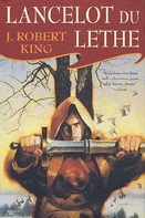 J. Robert King: Lancelot Du Lethe
