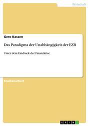 Das Paradigma der Unabhängigkeit der EZB - Unter dem Eindruck der Finanzkrise