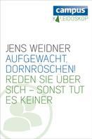 Jens Weidner: Aufgewacht, Dornröschen! ★★★★