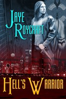 Jaye Roycraft: Hell's Warrior