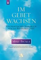 Mike Bickle: Im Gebet wachsen ★★★★★