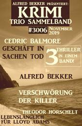 Krimi Trio Sammelband 3006 - 3 Thriller in einem Band! November 2019