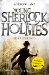 Young Sherlock Holmes - Eiskalter Tod - Sherlock Holmes ermittelt in Moskau