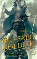 Maurice Broaddus: Buffalo Soldier