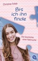 Christine Fehér: Bis ich ihn finde ★★★★★