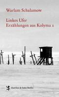 Warlam Schalamow: Linkes Ufer ★★★★★