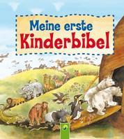 Meine erste Kinderbibel - Biblische Geschichten für Kinder zur Taufe, zur Firmung oder an Weihnachten