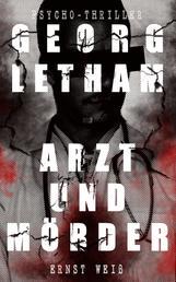 Georg Letham - Arzt und Mörder (Psycho-Thriller)