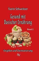 Gesund mit basischer Ernährung Band 2 - Entgiften und Darmsanierung / Basenfasten