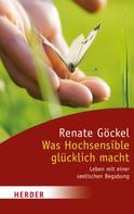 Renate Göckel: Was Hochsensible glücklich macht ★★★★