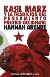 Karl Marx y la tradición del pensamiento político occidental - Seguido de reflexiones sobre la Revolución húngara