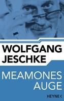 Wolfgang Jeschke: Meamones Auge ★★