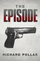 Richard Pollak: The Episode
