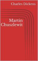 Charles Dickens: Martin Chuszlewit