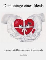Demontage eines Ideals - Ausbau statt Demontage der Organspende