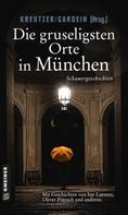 Lutz Kreutzer: Die gruseligsten Orte in München